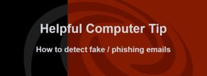 image Computer Tip - How to detect fake phishing emails