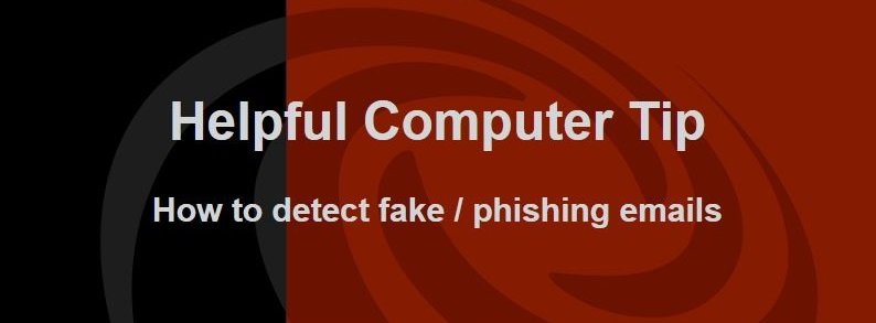 Helpful Computer Tip: How to detect phishing emails